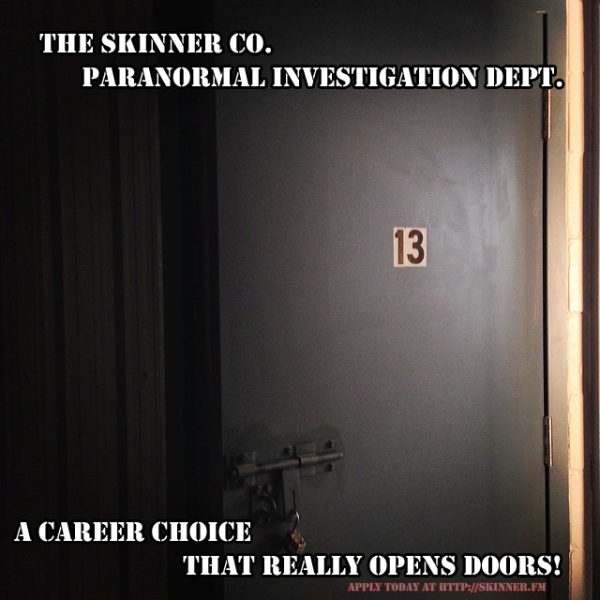 The Skinner Co. Paranormal Investigation Dept.