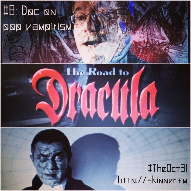 The Road to Dracula: #TheOct31 Part VIII