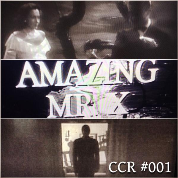 Chrononaut Cinema Reviews #001 - The Amazing Mr. X