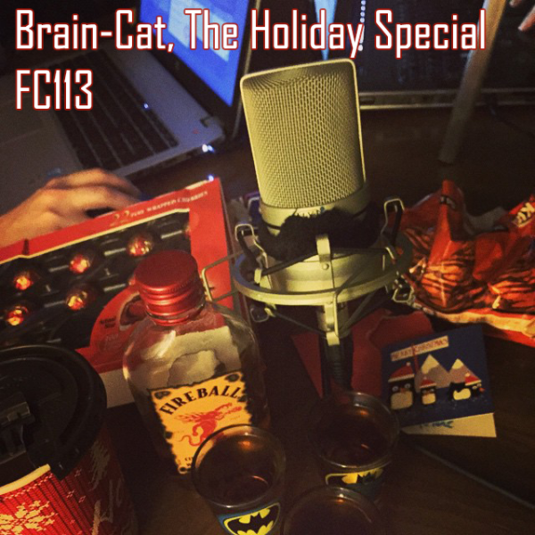 FC113 - Brain-Cat, The Holiday Special