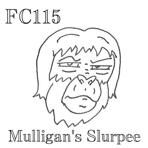 FC115 - Mulligan's Slurpee
