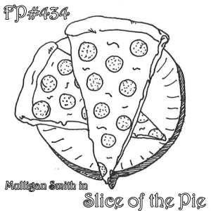 FP434 - Mulligan Smith in Slice of the Pie