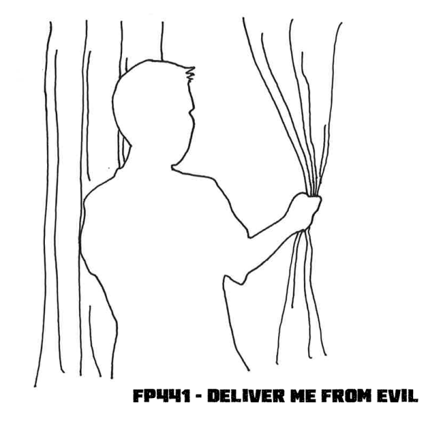 FP441 - Deliver Me From Evil