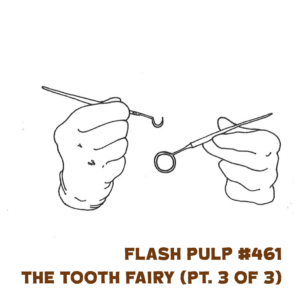 FP461 – The Tooth Fairy, Part 3 of 3