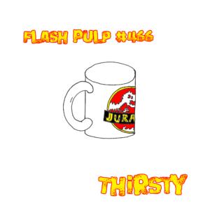 FP466 - Thirsty