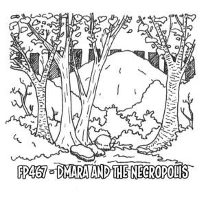 FP467 - Dmara and the Necropolis