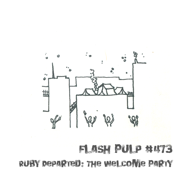 FP473 - Ruby Departed: The Welcome Party