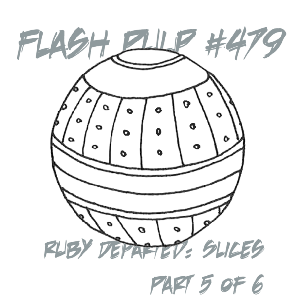 FP479 - Ruby Departed: Slices, Part 5 of 6