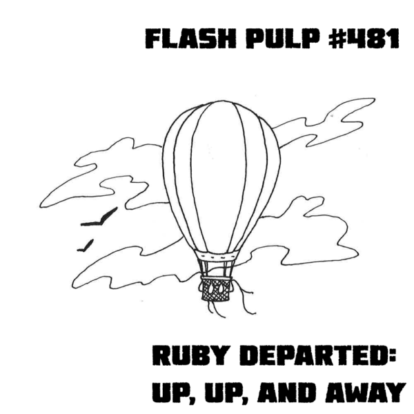 FP481 - Ruby Departed: Up, Up, and Away