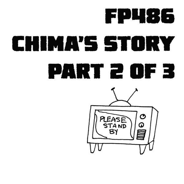 FP486 - Ruby Departed: Chima's Story, Part 2 of 3