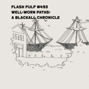 FP493 - Well-Worn Paths: a Blackhall Chronicle