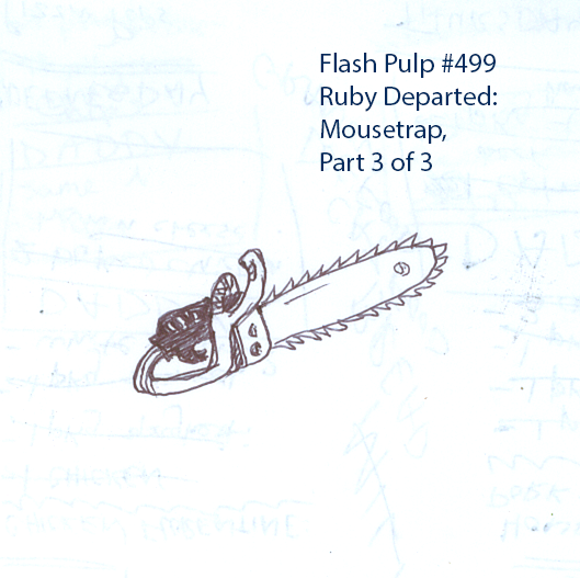 FP499 - Ruby Departed: Mousetrap, Part 3 of 3