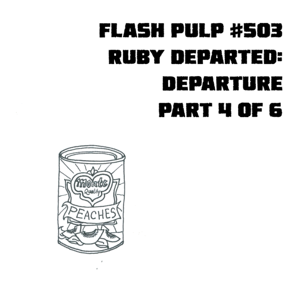 FP503 - Ruby Departed: Departure, Part 4 of 6