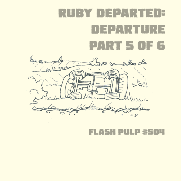 FP504 - Ruby Departed: Departure, Part 5 of 6