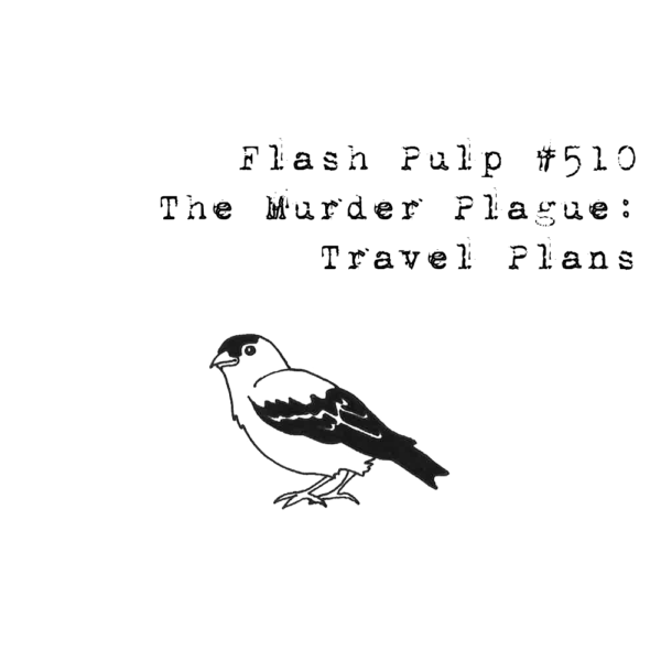 FP510 - The Murder Plague: Travel Plans