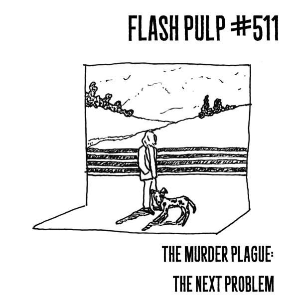 FP511 - The Murder Plague: The Next Problem