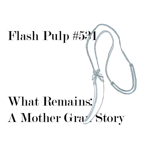 What Remains: A Mother Gran Story